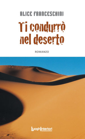 condurrò nel deserto