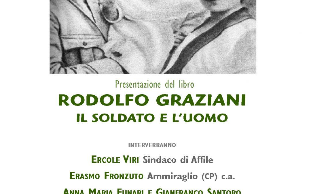 Rodolfo Graziani. Il soldato e l'uomo