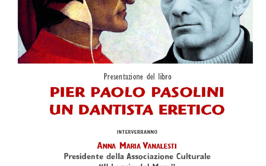 Pier Paolo Pasolini un dantista eretico
